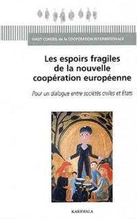 Les Espoirs fragiles de la nouvelle coopération européenne
