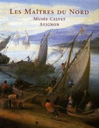 Peintures flamandes, hollandaises et allemandes du Musée Calvet, Avignon : Les Maîtres du Nord