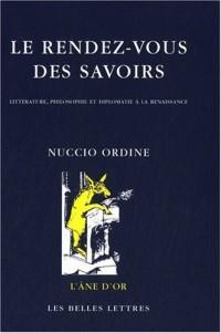 Le rendez-vous des savoirs : Littérature, philosophie et diplomatie à la Renaissance
