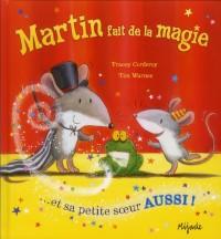 Martin Fait de la Magie et Sa Petite Soeur Aussi!