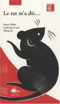 Le rat m'a dit... : La vraie histoire de l'horoscope chinois