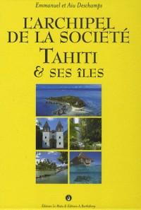 L'archipel de la Société : Tahiti et ses îles