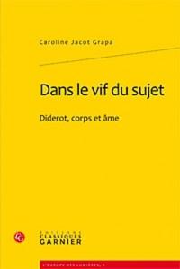 Dans le vif du sujet : Diderot, corps et âme