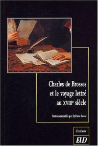 Charles de Brosses et le voyage lettré au XVIIIe siècle : Colloque de Dijon, 3-4 octobre 2002, Centre de Recherche Texte et Edition