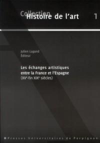 Echanges Artistiques Entre la France et l Espagne a l Epoque Moderne