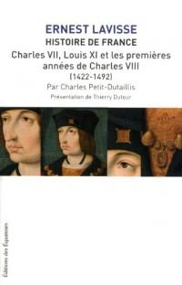 Histoire de France depuis les origines jusqu'à la Révolution : Tome 8, Charles VII, Louis XI et les premières années de Charles VIII (1422-1492)