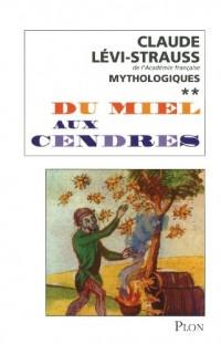 Mythologiques : Tome 2, Du miel aux cendres