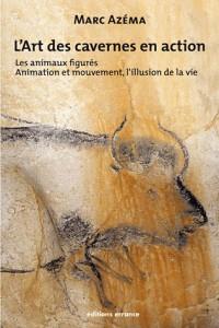 L'art des cavernes en aciton tome 2