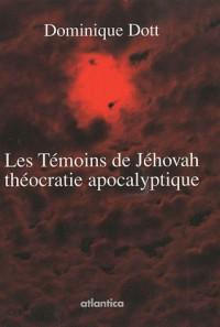 Les témoins de Jéhovah, théocratie apocalyptique