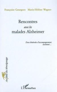 Rencontres avec les malades Alzheimer