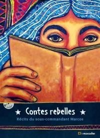 Contes rebelles: Récits du sous-commandant Marcos. Cd-rom inclus