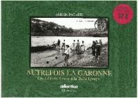 Autrefois la Garonne