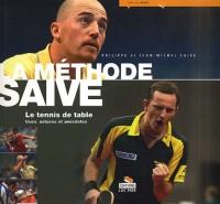 La méthode Saive : Le tennis de table, trucs, astuces et anecdotes