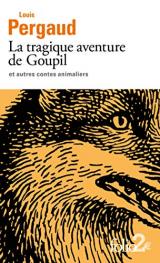 La tragique aventure de Goupil et autres contes animaliers [Poche]