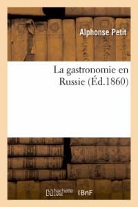 La Gastronomie en Russie  ed 1860