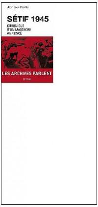 Sétif 1945 : Chronique d'un massacre annoncé