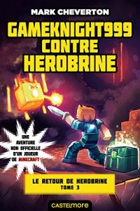 Minecraft - Le Retour de Herobrine, T3 : Gameknight999 contre Herobrine