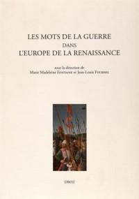 Les mots de la guerre dans l'Europe de la Renaissance
