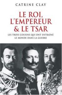 Le roi, l'empereur et le tsar