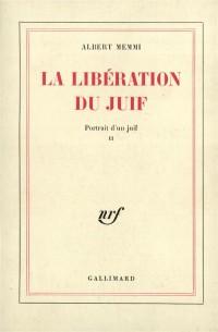 La libération du juif : portrait d'un juif, tome 2
