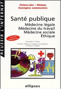 Santé publique, médecine légale, médecine du travail, médecine sociale, éthique