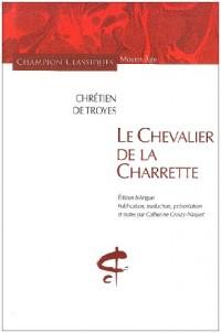 Le Chevalier de la Charrette : Edition bilingue français-ancien français