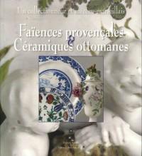 Faiences provençales et Céramiques ottomanes