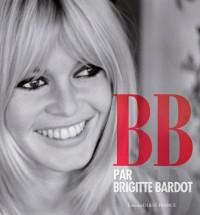 B.B. par Brigitte Bardot