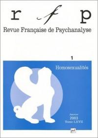 Revue française de psychanalyse, numéro 1 - 2003 : Homosexualité