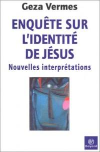 Enquête sur l'identité de Jésus : Nouvelles interprétations