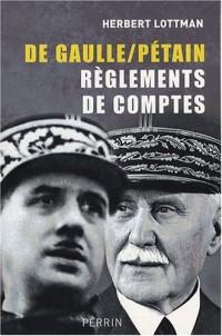 De Gaulle/Pétain : Réglements de comptes