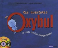 Les aventures d'Oxybul : Un conte musical intergalactique (1CD audio)