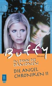 Buffy. Die Angel Chroniken 2. Der Vampir und die Jägerin.