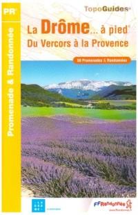 La Drôme... à pied : Du Vercors à la Provence