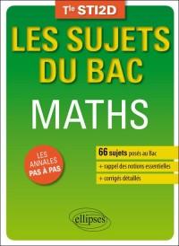 Mathematiques Terminale Sti2d 66 Sujets Corriges Poses au Bac et Rappel des Notions Essentielles
