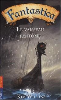Fantastica, Tome 1 : Le vaisseau fantôme