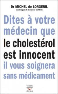 Dites à votre médecin que le cholestérol est innocent il vous soignera sans médicament