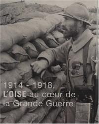 1914-1918, l'Oise au coeur de la Grande Guerre