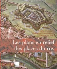 Les plans en relief des places du Roy