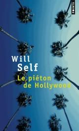 Le piéton de Hollywood : Souvenirs d'avant la chute [Poche]