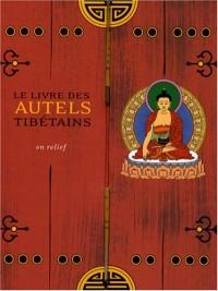 Le livre des autels tibétains : En relief