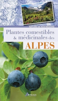 Plantes comestibles & médicinales des Alpes