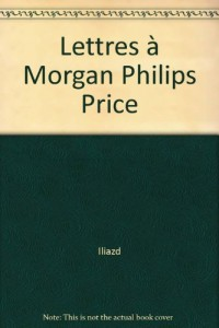 Lettres à Morgan Philips Price