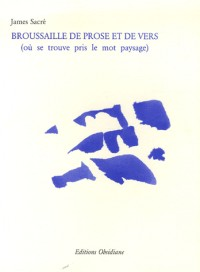 Broussaille de prose et de vers : (Où se trouve pris le mot paysage)