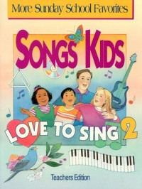 Songs Kids Love to Sing