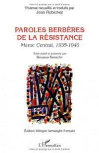 Paroles berbères de la résistance : Maroc central, 1935-1940, édition bilingue tamazight-français