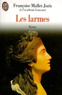 Les larmes : Ou la véritable histoire d'un buste en cire, de deux filles... d'un prince et d'un bourreau...