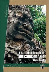Histoire millénaire des Africains en Asie : Présence africaine en Asie de l'Antiquité à nos jours