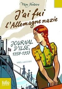 J'ai fui l'Allemagne nazie: Journal d'Ilse (1938-1939)