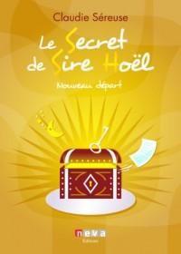 Le secret de Sire Hoël, Tome 2 : Nouveau départ